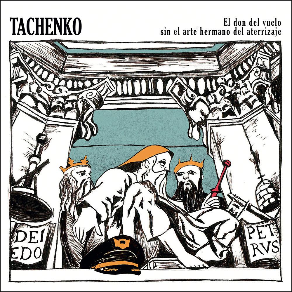 """Tachenko """"El don del vuelo sin el arte hermano del aterrizaje"""""""