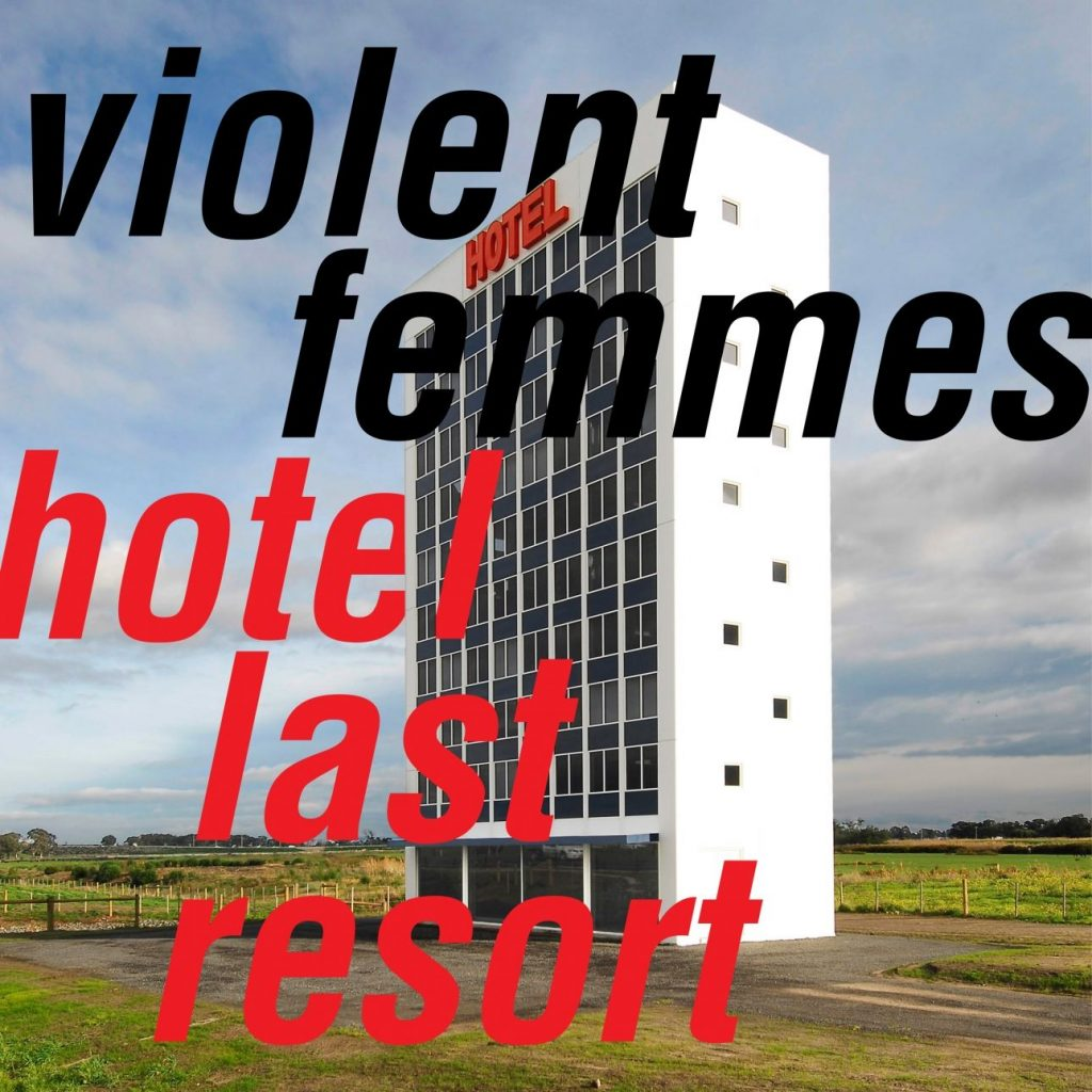 Violent Femmes – 'Hotel Last Resort'