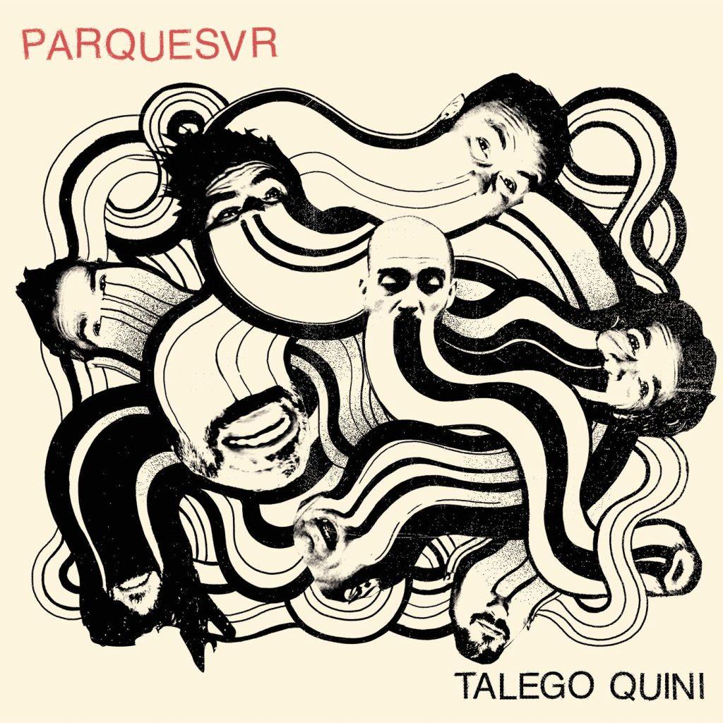 """""""Talego Quini"""" es el disco debut del grupo madrileño Parquesvr"""