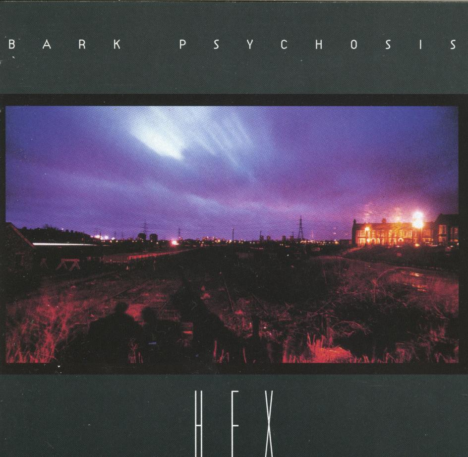 "Bark Psychosis : ""Hex"" (1994)"