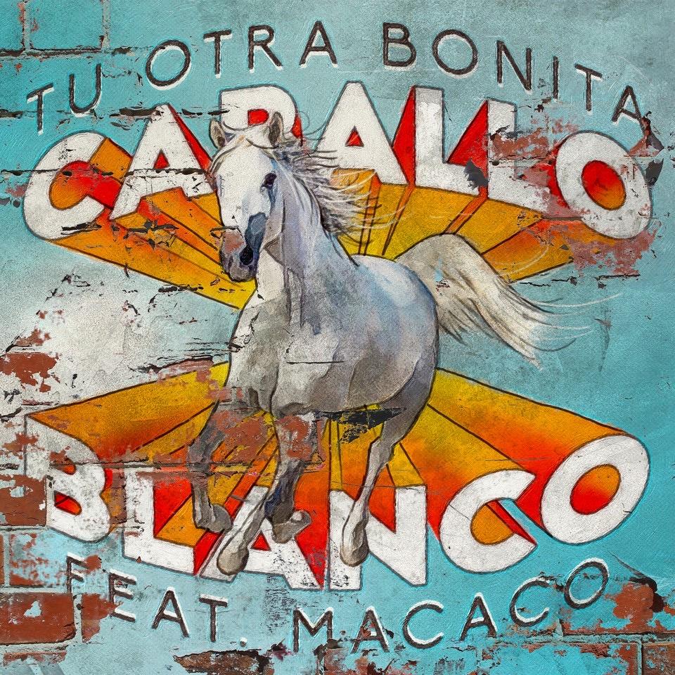 """Tu Otra Bonitapublica nuevo single """"Caballo Blanco"""""""