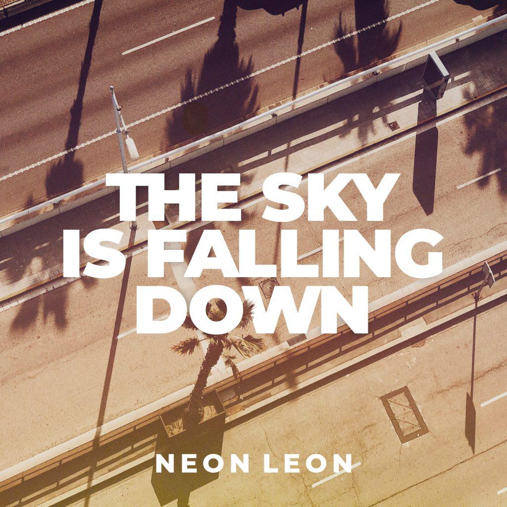 """""""The Sky is Falling Down"""" es el nuevo single de Neon Leon"""