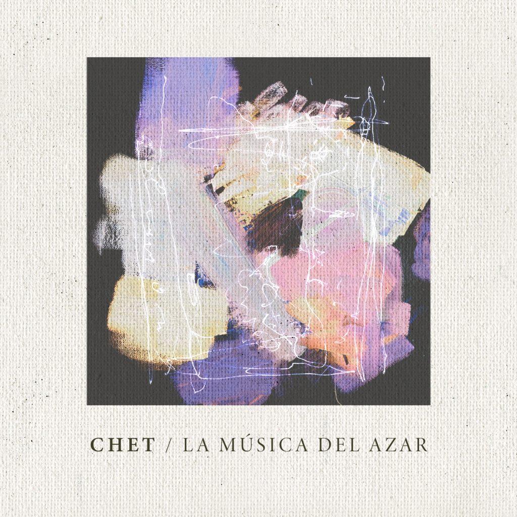 'La música del azar' es el último disco del grupo Chet