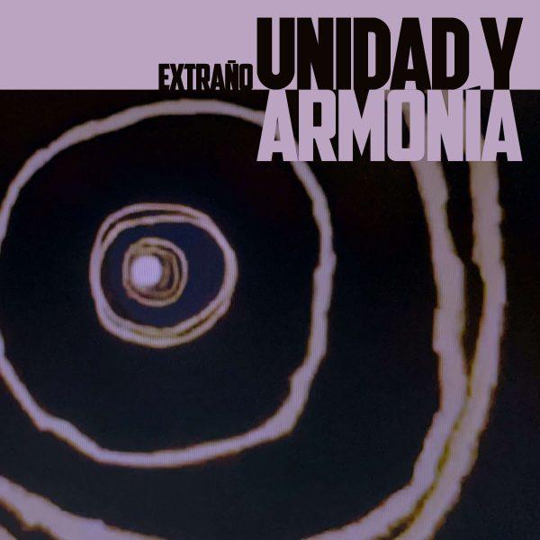 """""""Extraño"""" es el nuevo single adelanto de Unidad y Armonía"""