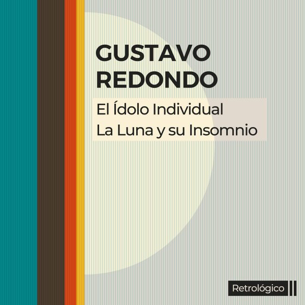 """Gustavo Redondo presenta """"El Ídolo Individual"""" y """"La Luna y su Insomnio"""""""