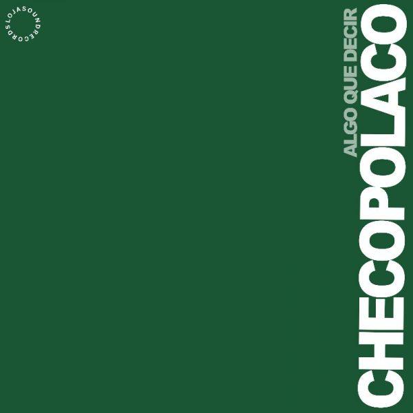 """""""Algo que decir"""" es el nuevo single de Checopolaco"""